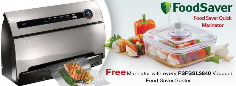 A free Marinator with every FSFSSL3840 Vacuum Food Saver Sealer